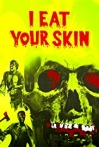 Watch I Eat Your Skin Online for Free