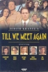Watch Till We Meet Again Online for Free