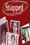 Watch Snapped Online for Free