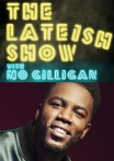 Watch The Lateish Show with Mo Gilligan Online for Free