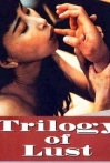 Watch Trilogy of Lust Online for Free