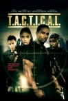 Watch T.A.C.T.I.C.A.L Online for Free