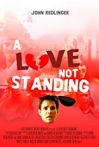 Watch A Love Not Standing Online for Free