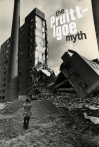 Watch The Pruitt-Igoe Myth Online for Free