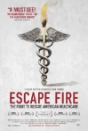 Watch Escape Fire: The Fight to Rescue American Healthcare Online for Free