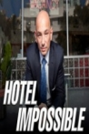 Watch Hotel Impossible Online for Free