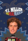 Watch T.J. Miller: No Real Reason Online for Free