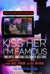 Watch Kiss Her I'm Famous Online for Free