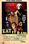 Watch Eat It Raw Online for Free