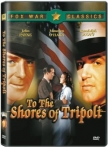 Watch To the Shores of Tripoli Online for Free