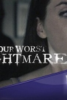 Watch Your Worst Nightmare Online for Free