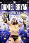Watch Daniel Bryan Just Say Yes Yes Yes Online for Free