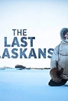 Watch The Last Alaskans Online for Free