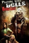 Watch Playing with Dolls Bloodlust Online for Free