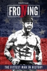 Watch Froning the Fittest Man in History Online for Free