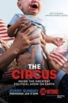 Watch The Circus: Inside the Greatest Political Show on Earth Online for Free