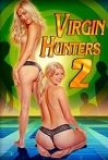 Watch Virgin Hunters 2  Online for Free