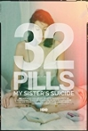 Watch 32 Pills: My Sister's Suicide Online for Free