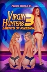Watch Virgin Hunters 3: Agents of Passion Online for Free