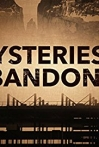 Watch Mysteries of the Abandoned Online for Free