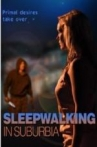 Watch Sleepwalking in Suburbia Online for Free