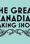 Watch The Great Canadian Baking Show Online for Free
