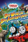 Watch Thomas & Friends: Big World! Big Adventures! The Movie Online for Free