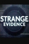 Watch Strange Evidence Online for Free