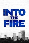 Watch Into the Fire Online for Free