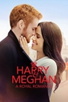 Watch Harry & Meghan: A Royal Romance Online for Free