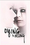 Watch Dying to Belong Online for Free