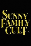 Watch Sunny Family Cult Online for Free