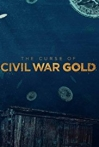 Watch The Curse of Civil War Gold Online for Free