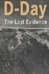 Watch D-Day The Lost Evidence Online for Free