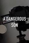 Watch A Dangerous Son Online for Free