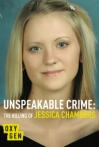 Watch Unspeakable Crime: The Killing of Jessica Chambers Online for Free
