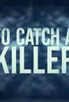 Watch To Catch a Killer Online for Free