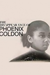 Watch The Disappearance of Phoenix Coldon Online for Free