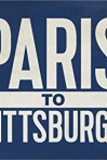 Watch Paris to Pittsburgh Online for Free