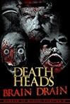 Watch Death Heads: Brain Drain Online for Free