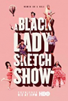 Watch A Black Lady Sketch Show Online for Free