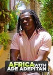 Watch Africa with Ade Adepitan Online for Free